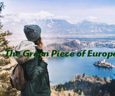 "Slovenia has been named by some as ""The Green Piece of Europe"""
